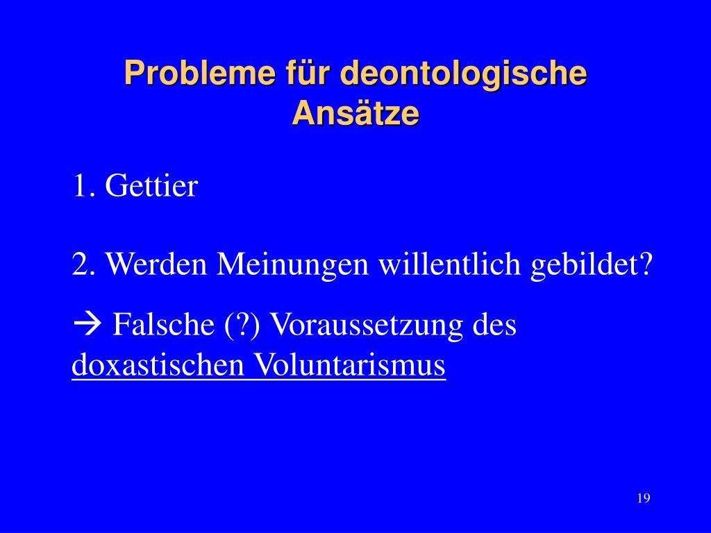 Probleme für deontologische Ansätze