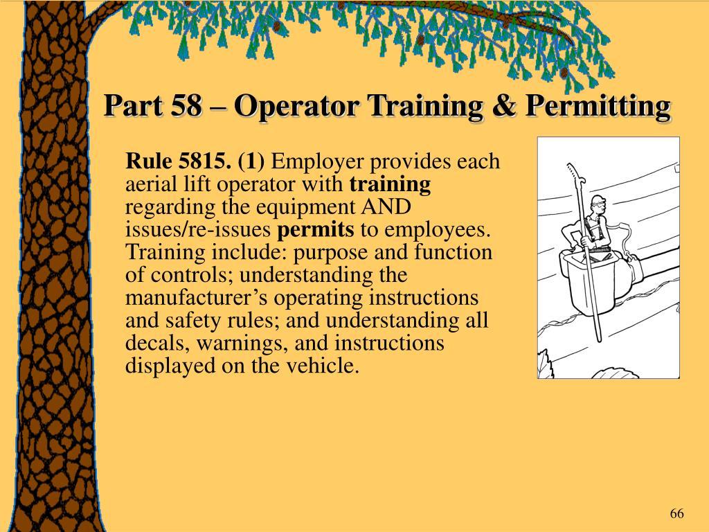 Part 58 – Operator Training & Permitting