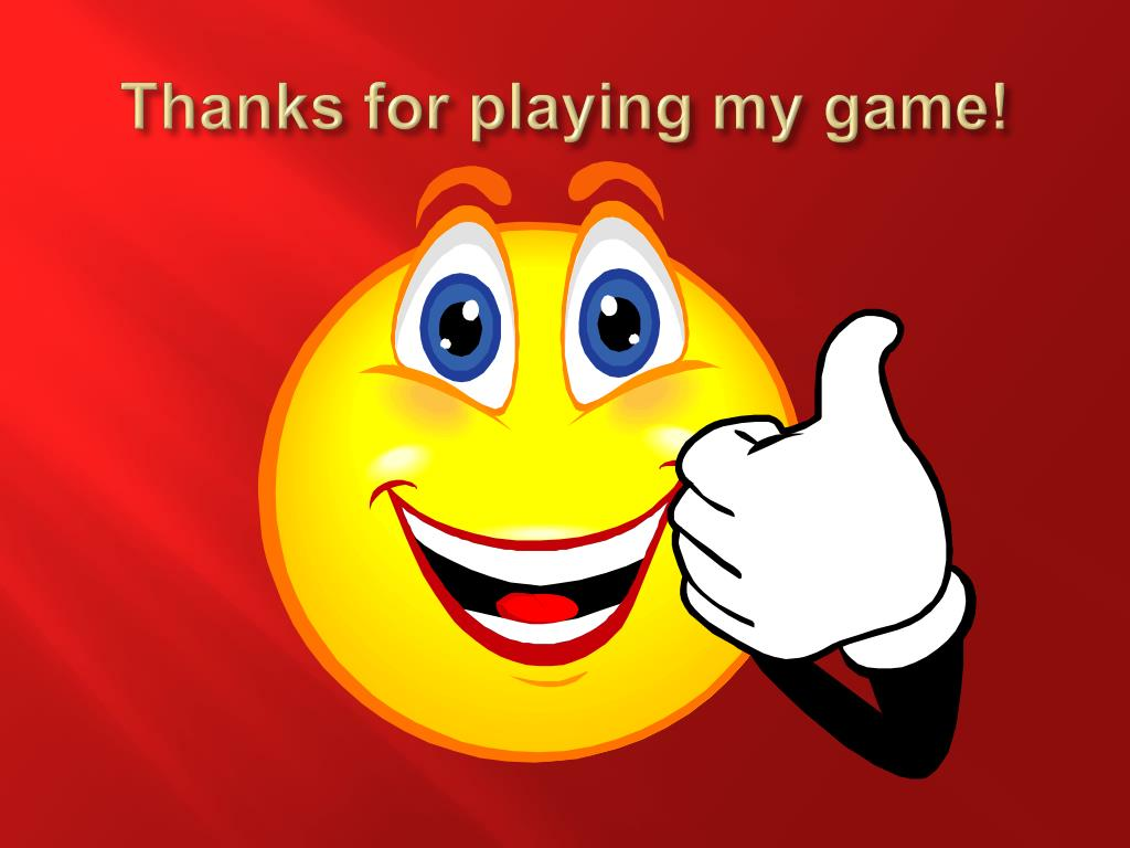 Thanks for playing my game!