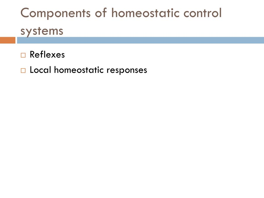Components of homeostatic control systems