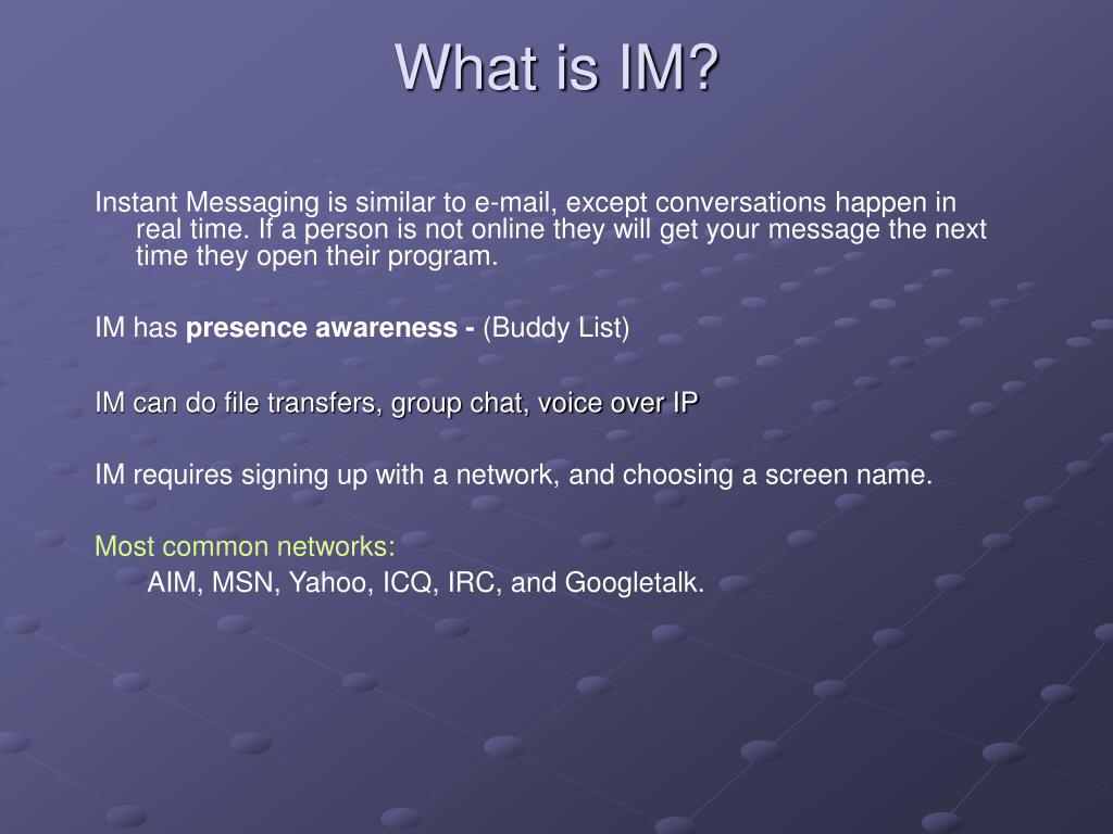 What is IM?