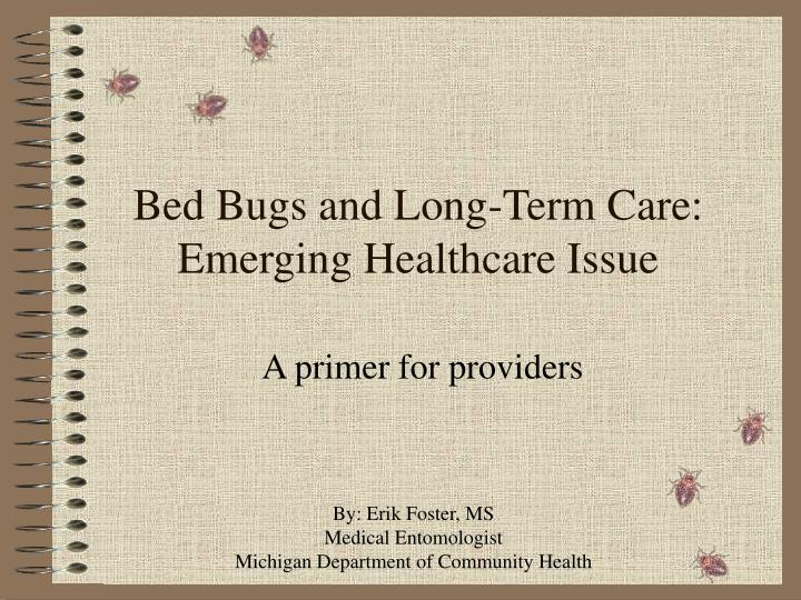 Bed bugs and long term care emerging healthcare issue