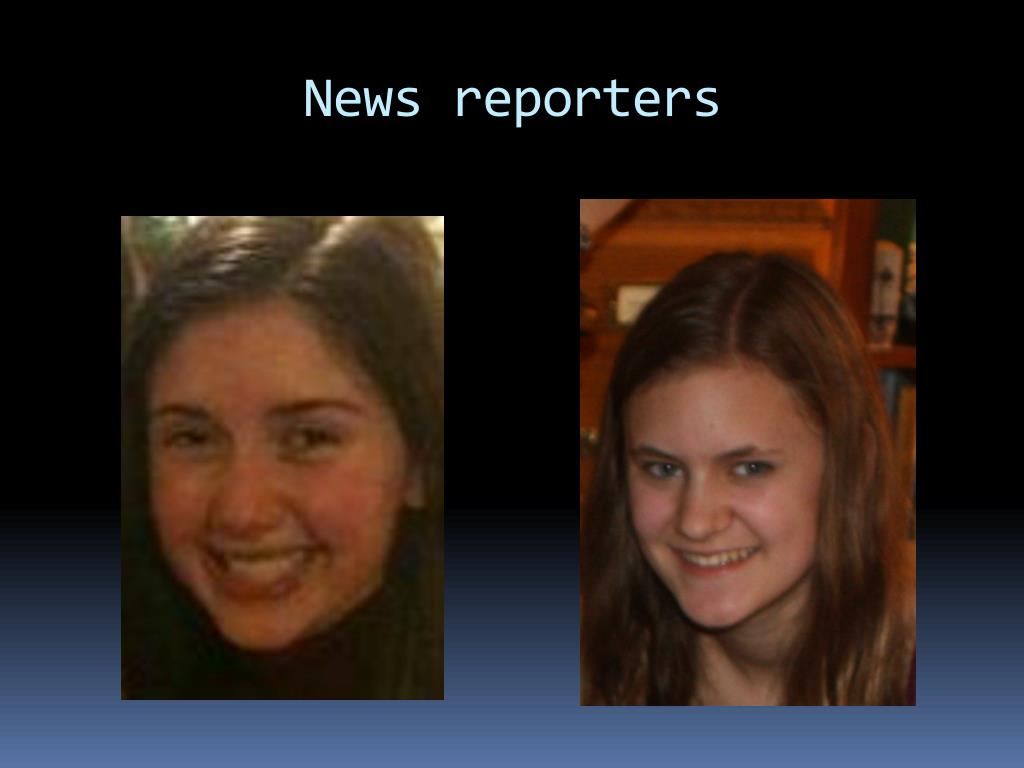 News reporters