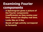 examining fourier components