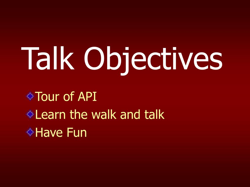 Talk Objectives