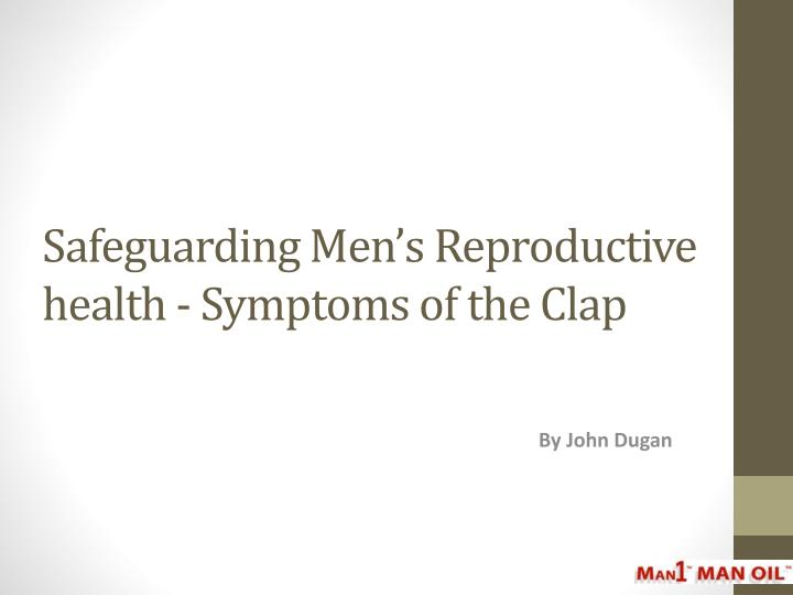 Safeguarding men s reproductive health symptoms of the clap