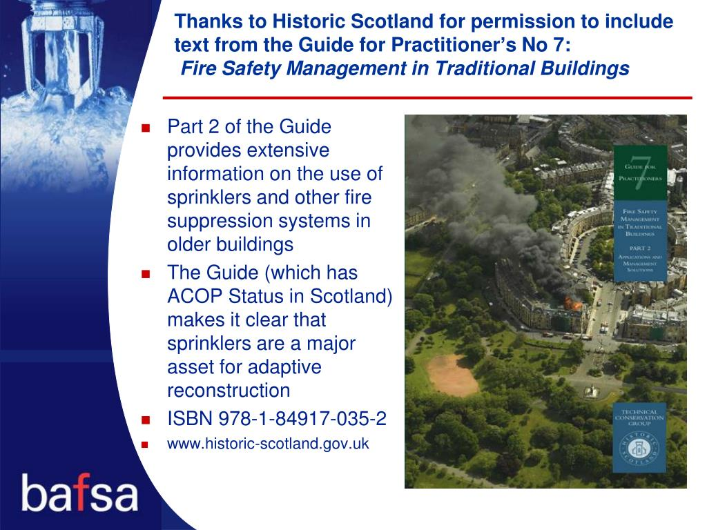 Thanks to Historic Scotland for permission to include text from the Guide for Practitioner
