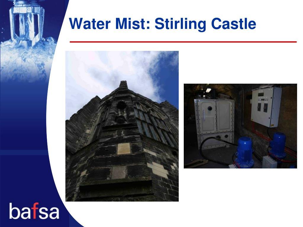 Water Mist: Stirling Castle