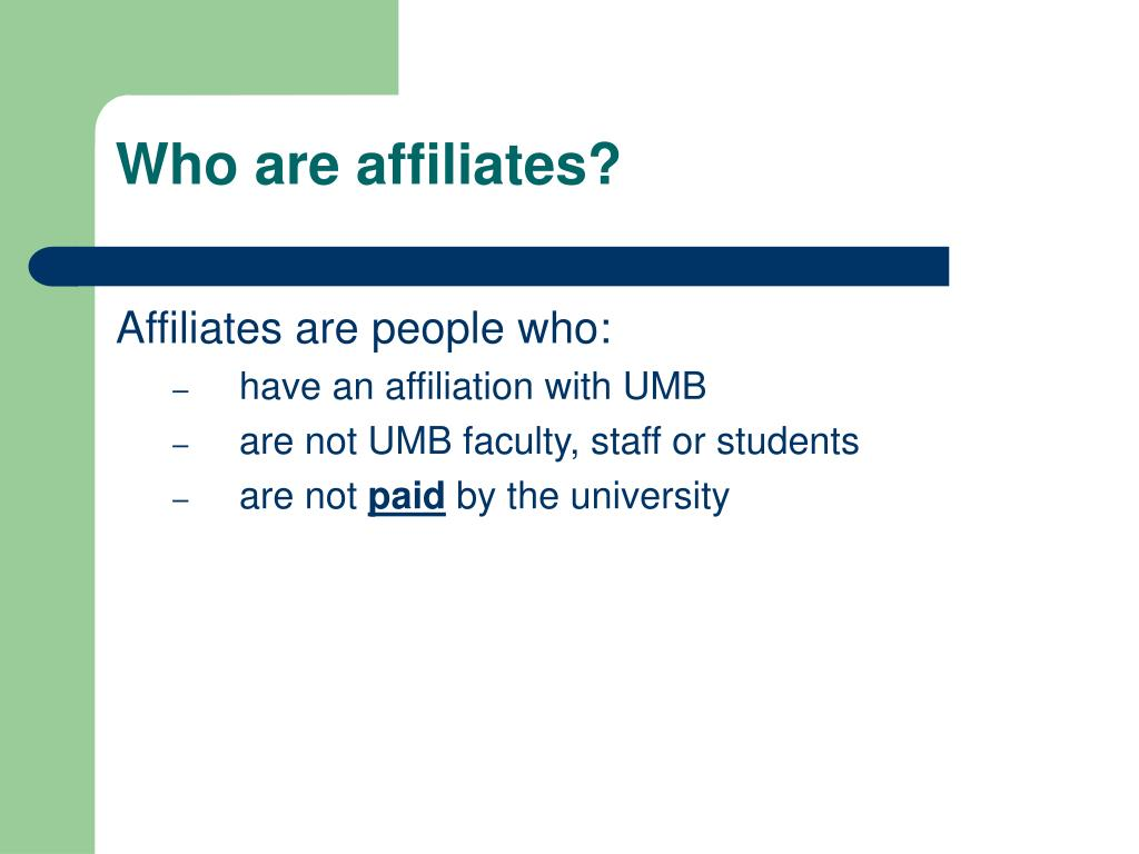 Who are affiliates?