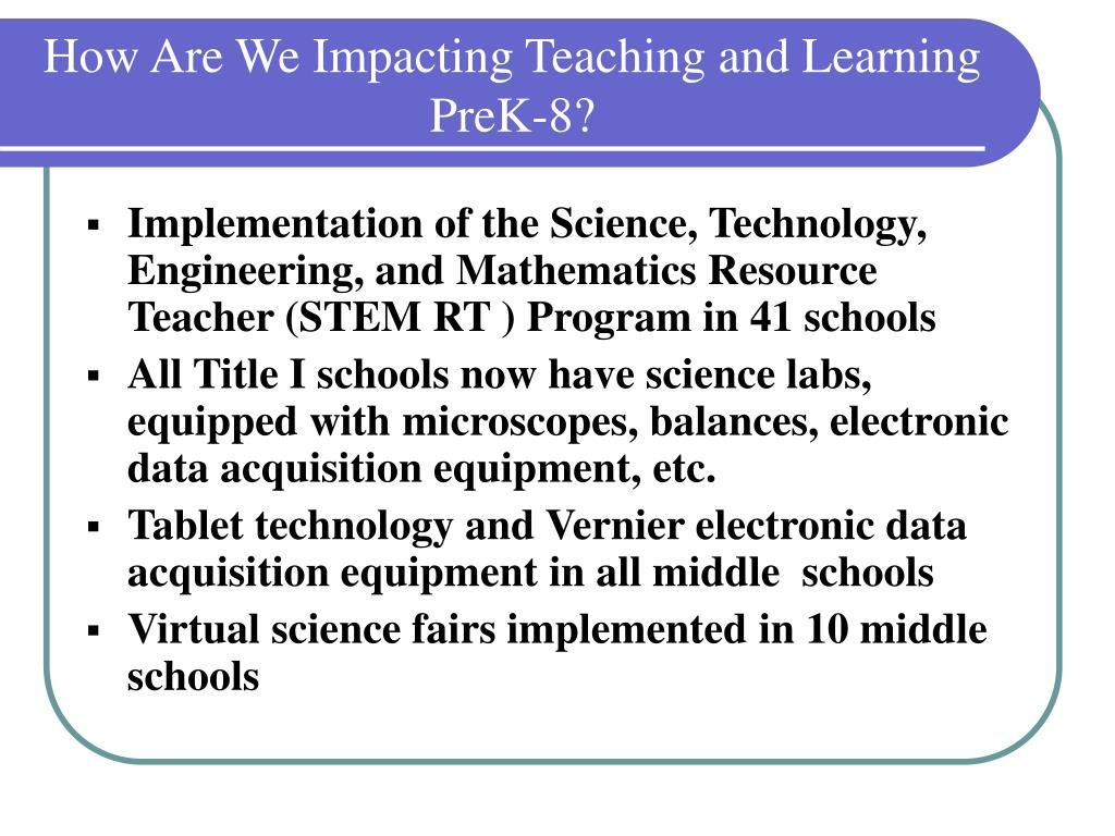 How Are We Impacting Teaching and Learning PreK-8?
