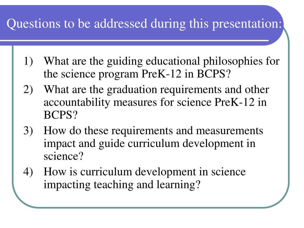 Questions to be addressed during this presentation: