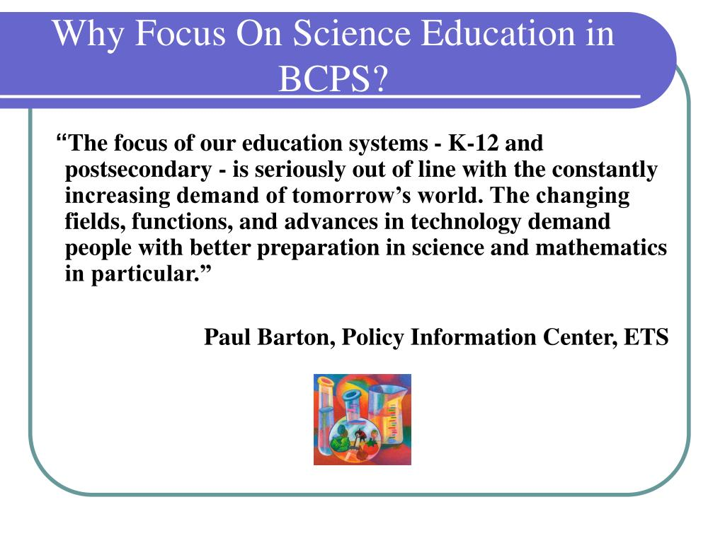 Why Focus On Science Education in BCPS?
