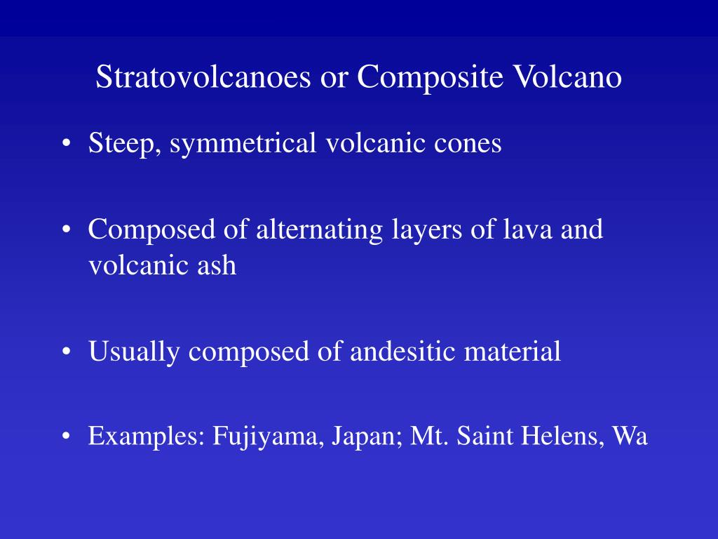 Stratovolcanoes or Composite Volcano