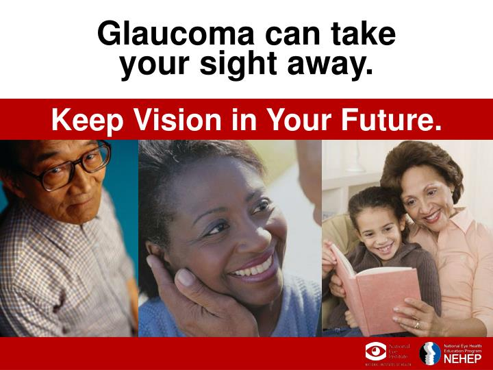 Glaucoma can take
