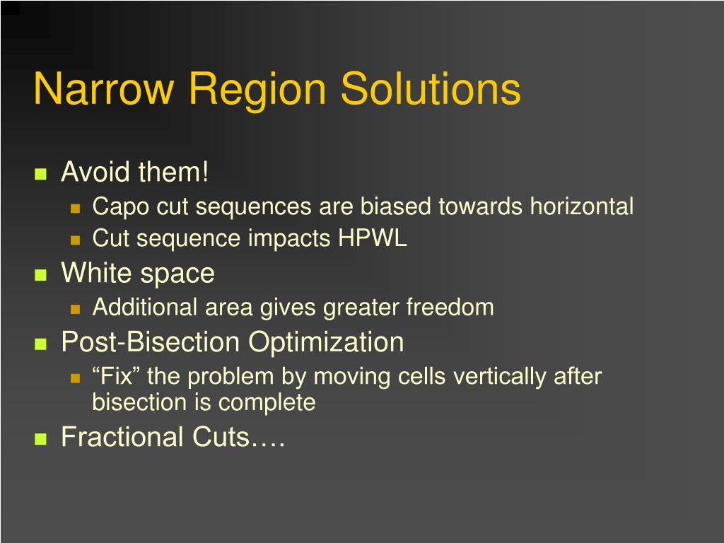 Narrow Region Solutions