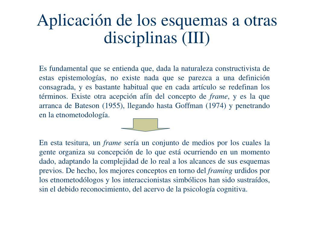 Aplicación de los esquemas a otras disciplinas (III)