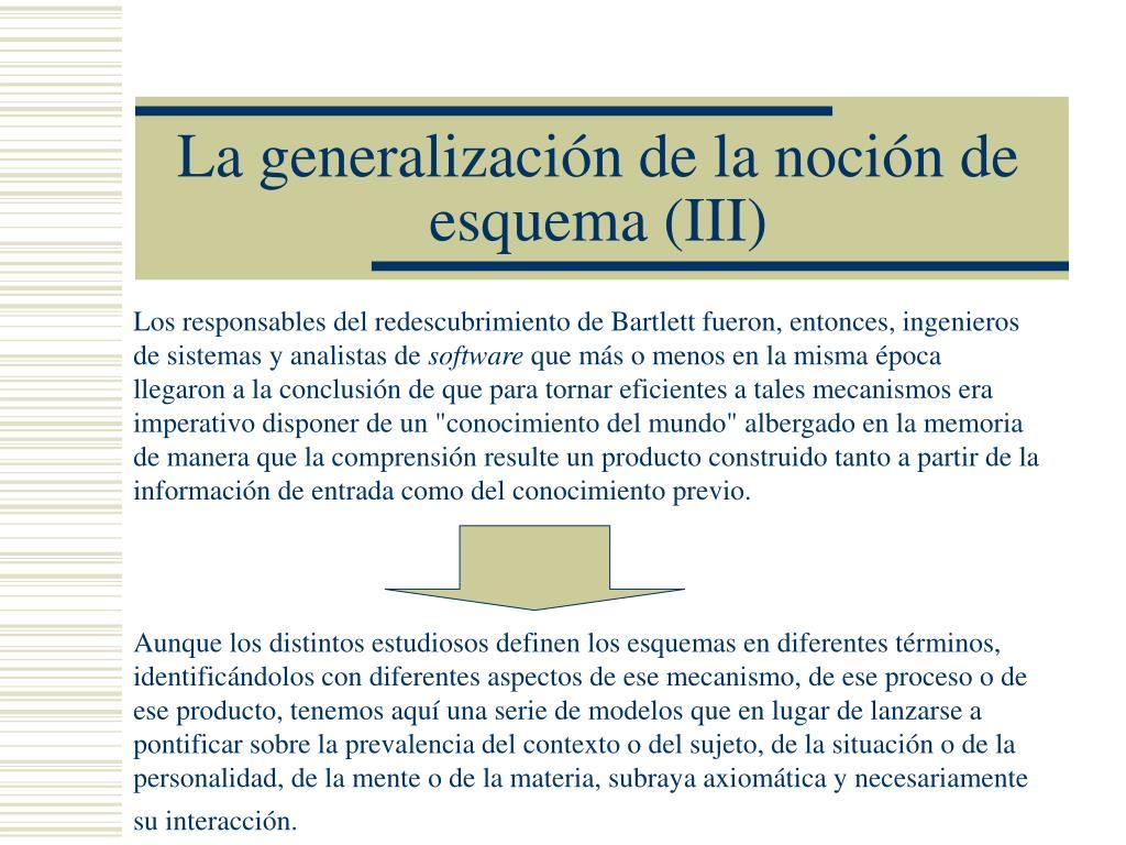 La generalización de la noción de esquema (III)