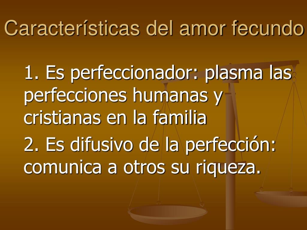 Características del amor fecundo