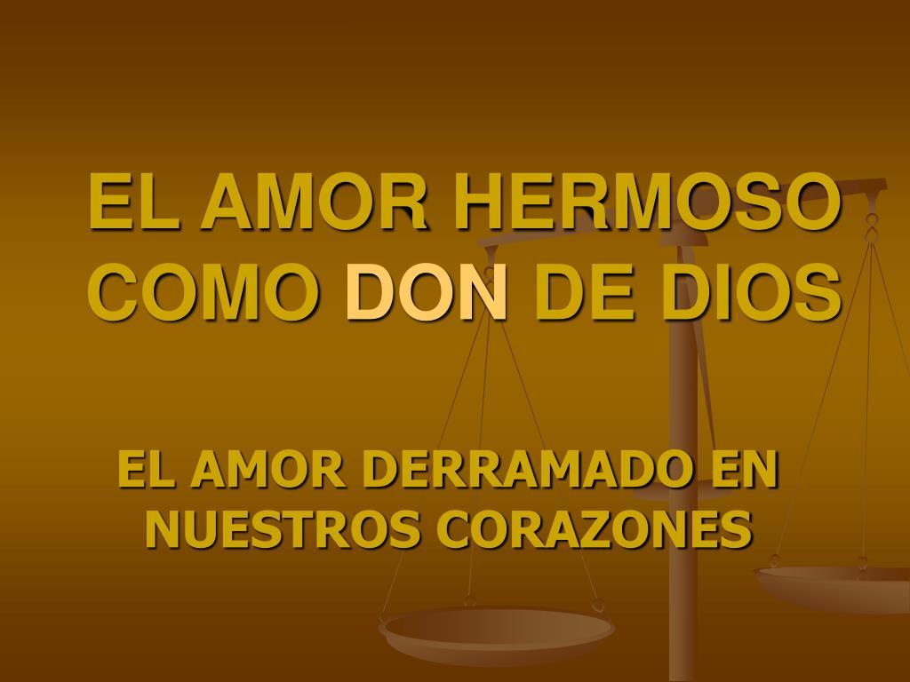 EL AMOR HERMOSO COMO