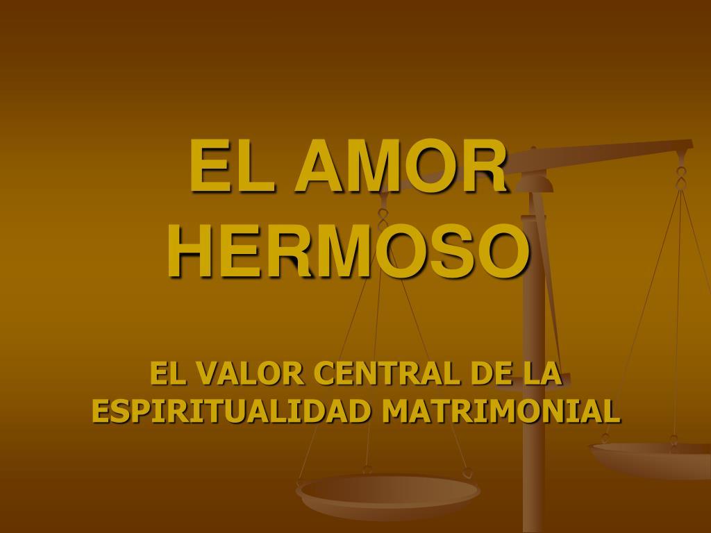 EL AMOR HERMOSO