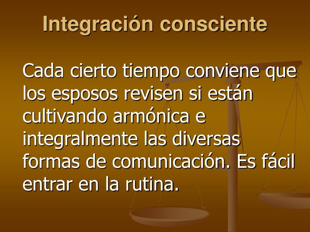 Integración consciente