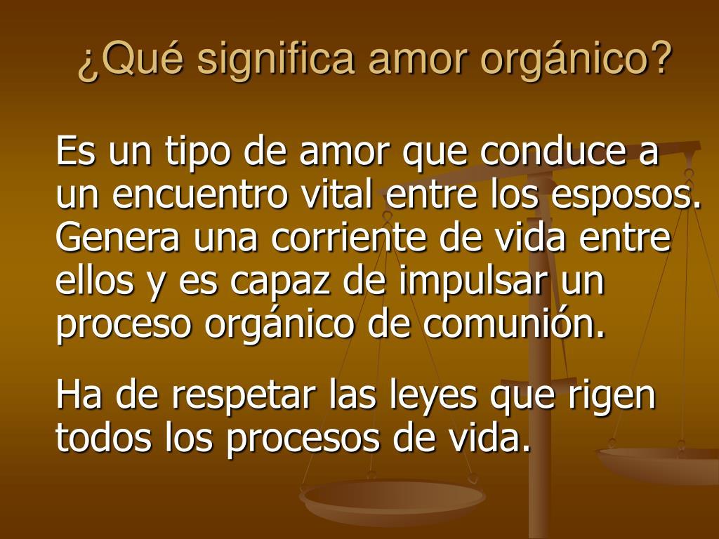 ¿Qué significa amor orgánico?