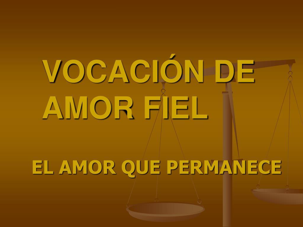 VOCACIÓN DE AMOR FIEL