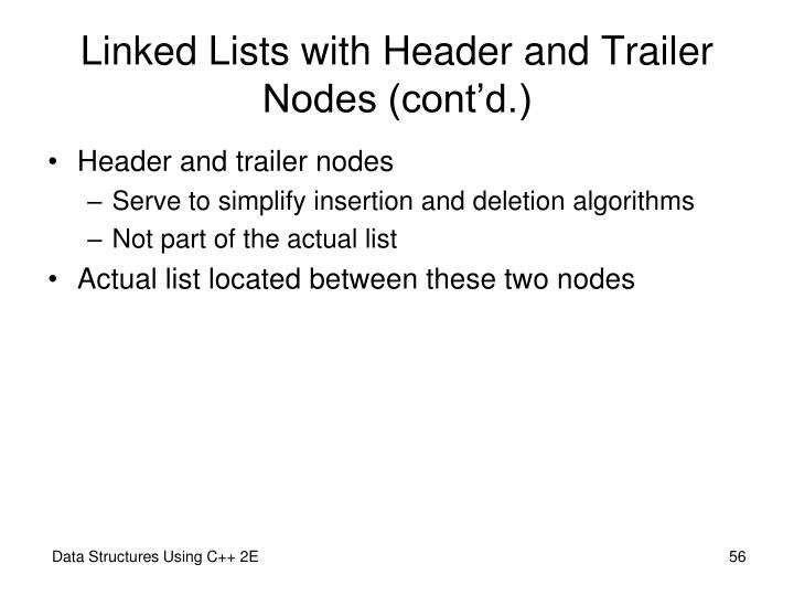 Linked Lists with Header and Trailer Nodes (cont'd.)