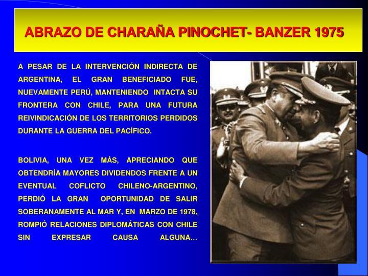 ABRAZO DE CHARAÑA PINOCHET- BANZER 1975
