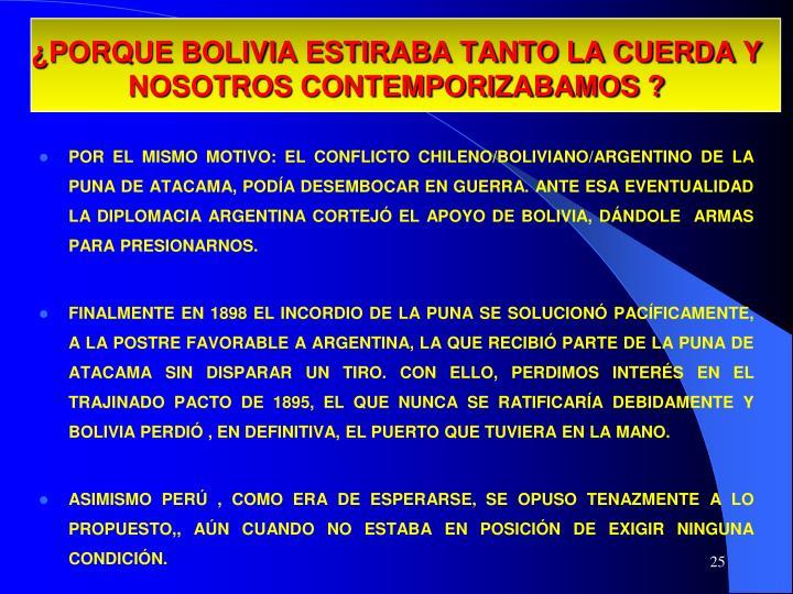 ¿PORQUE BOLIVIA ESTIRABA TANTO LA CUERDA Y NOSOTROS CONTEMPORIZABAMOS ?