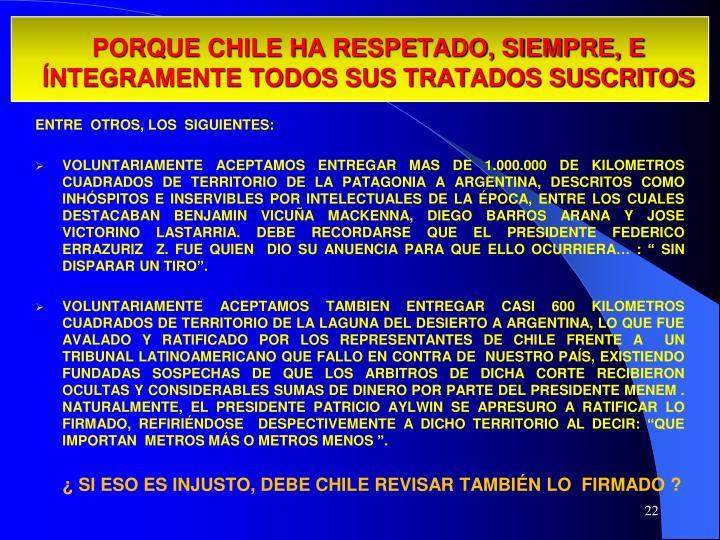 PORQUE CHILE HA RESPETADO, SIEMPRE, E