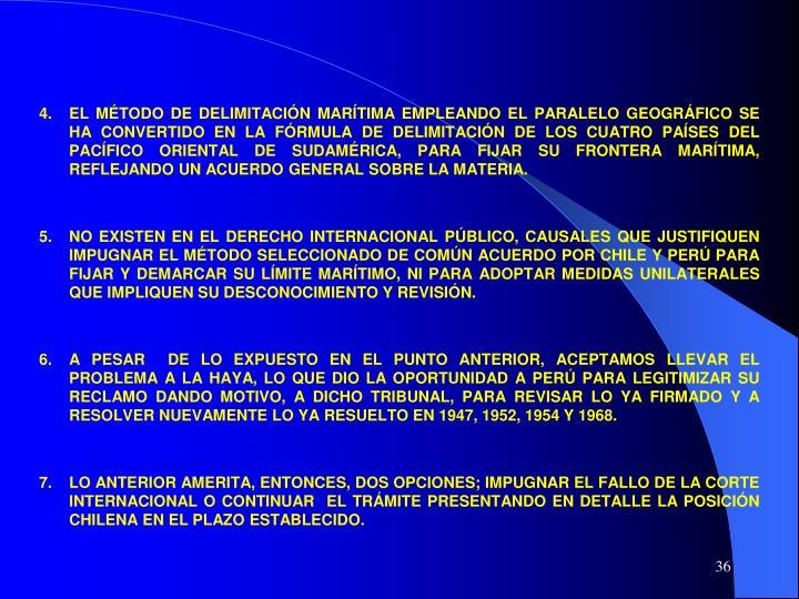 EL MÉTODO DE DELIMITACIÓN MARÍTIMA EMPLEANDO EL PARALELO GEOGRÁFICO SE HA CONVERTIDO EN LA FÓRMULA DE DELIMITACIÓN DE LOS CUATRO PAÍSES DEL PACÍFICO ORIENTAL DE SUDAMÉRICA, PARA FIJAR SU FRONTERA MARÍTIMA, REFLEJANDO UN ACUERDO GENERAL SOBRE LA MATERIA.