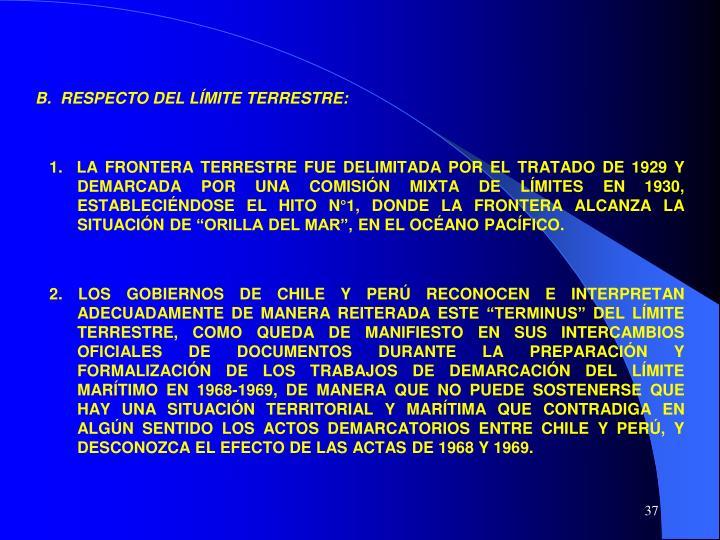 B.  RESPECTO DEL LÍMITE TERRESTRE:
