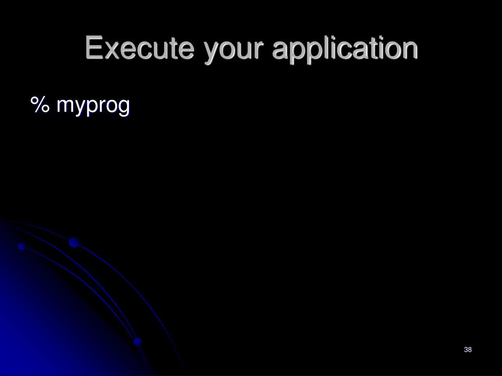 Execute your application