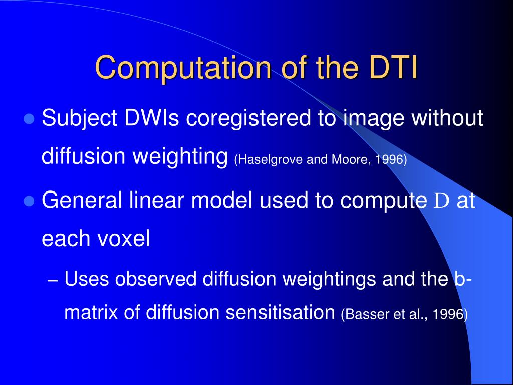 Computation of the DTI