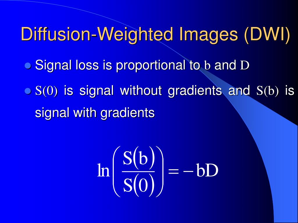 Diffusion-Weighted Images (DWI)