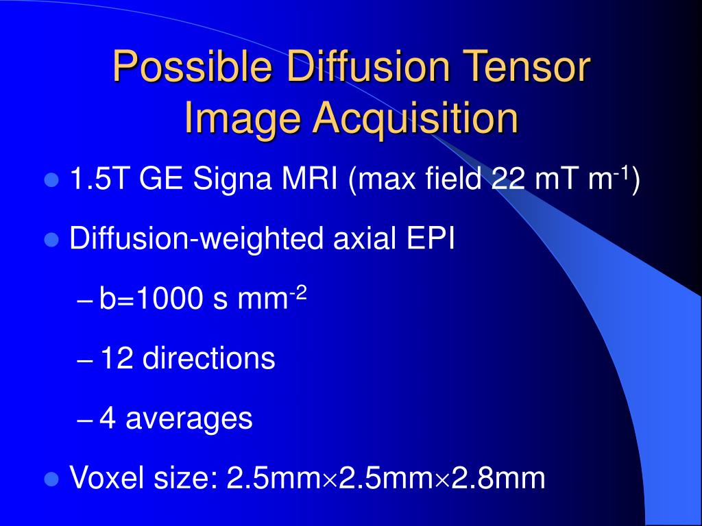 Possible Diffusion Tensor Image Acquisition