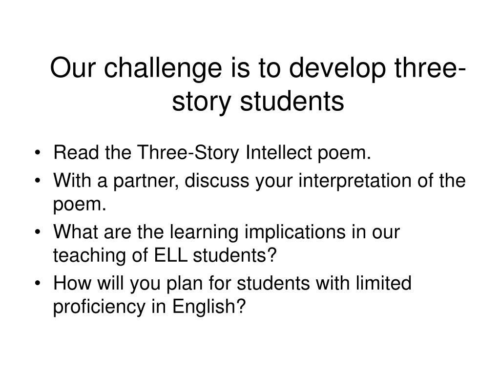 Our challenge is to develop three-story students