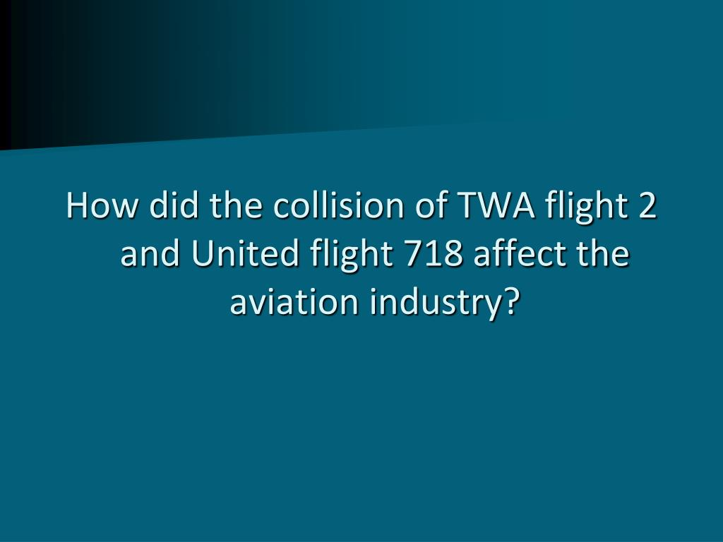 How did the collision of TWA flight 2 and United flight 718 affect the aviation industry?