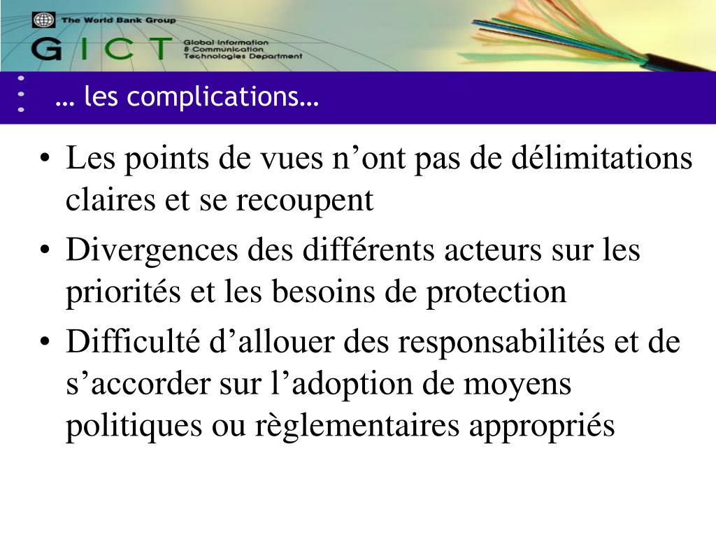 … les complications…