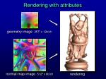 rendering with attributes