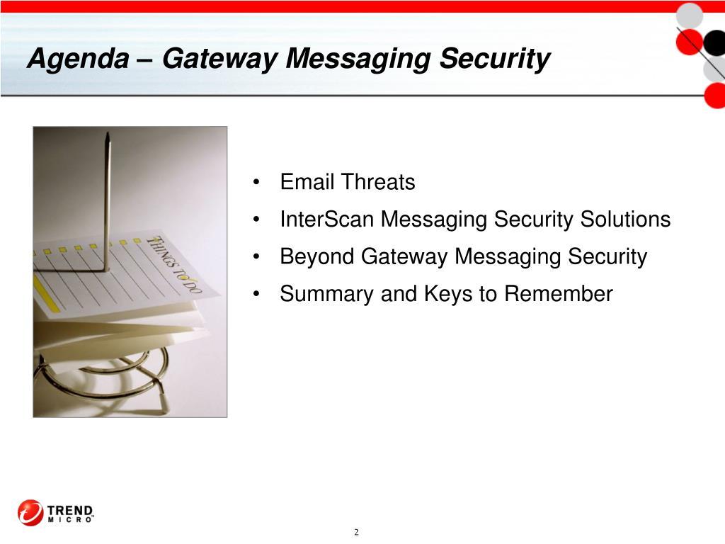 Agenda – Gateway Messaging Security