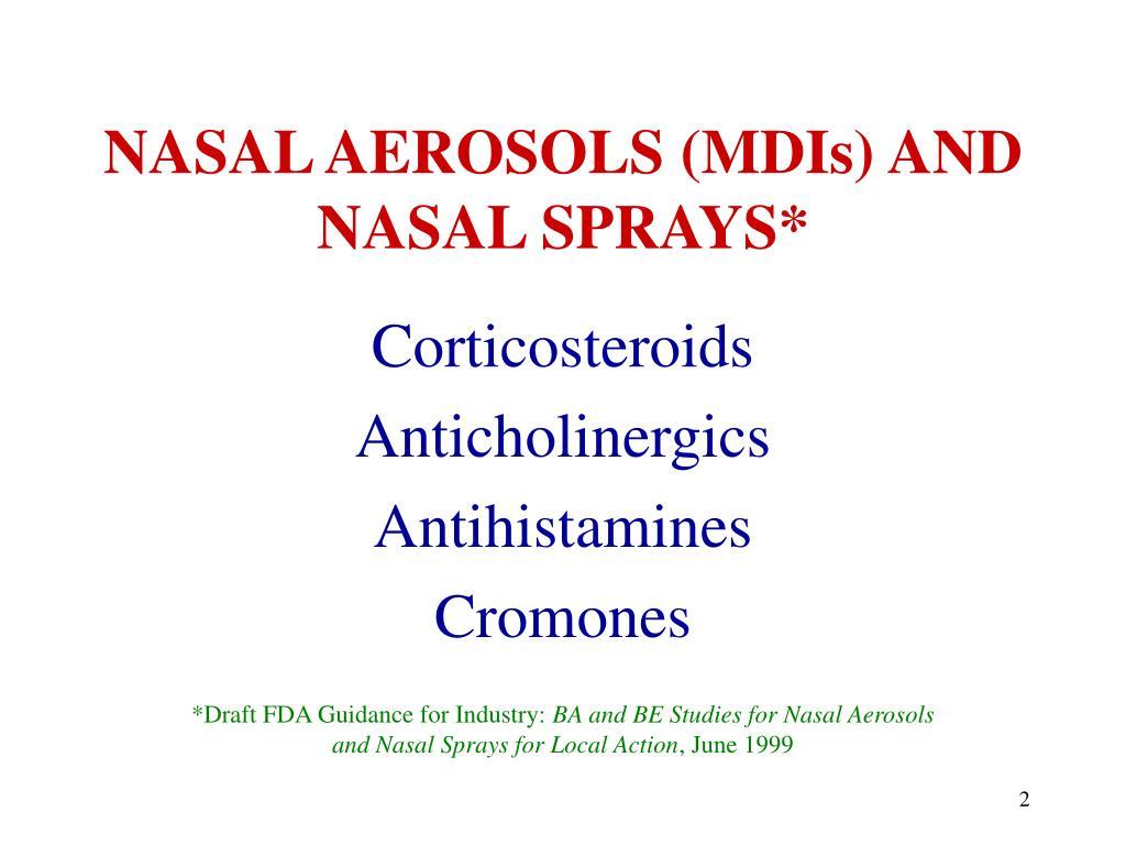 NASAL AEROSOLS (MDIs) AND NASAL SPRAYS*