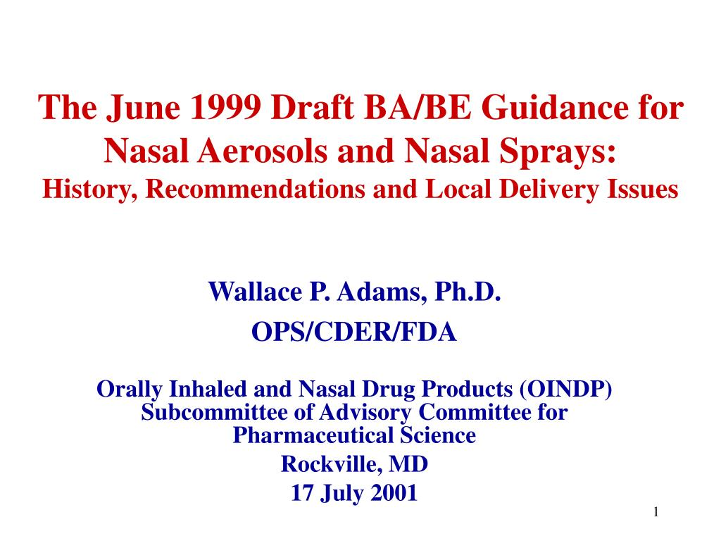 The June 1999 Draft BA/BE Guidance for Nasal Aerosols and Nasal Sprays: