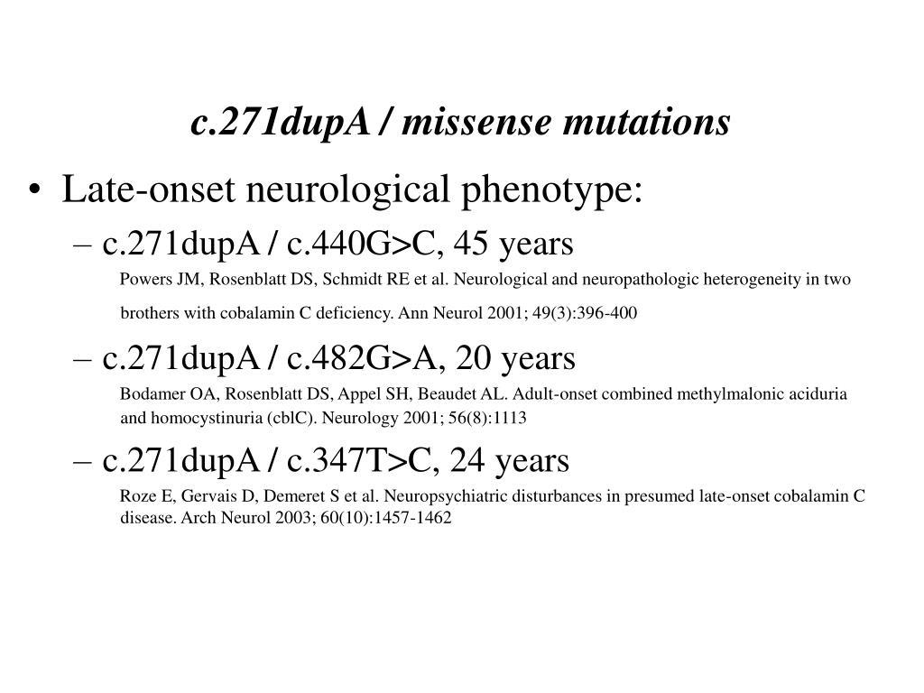 c.271dupA / missense mutations