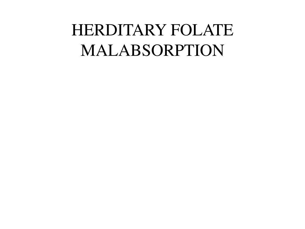 HERDITARY FOLATE MALABSORPTION