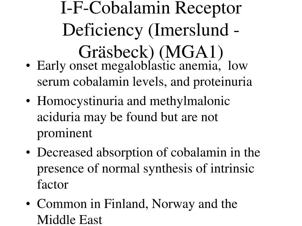 I-F-Cobalamin Receptor Deficiency (Imerslund -Gräsbeck) (MGA1)