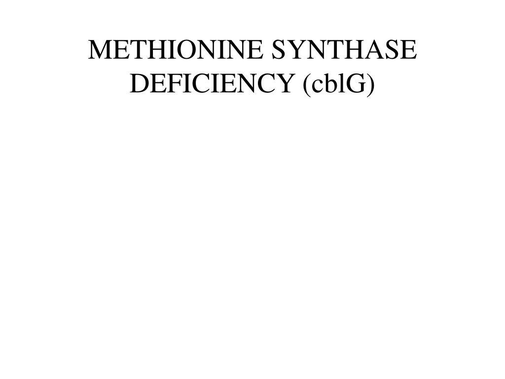 METHIONINE SYNTHASE DEFICIENCY (cblG)