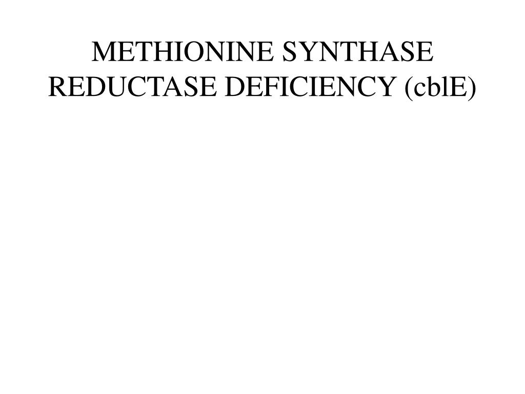 METHIONINE SYNTHASE REDUCTASE DEFICIENCY (cblE)