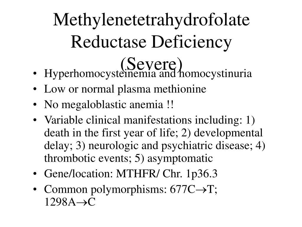 Methylenetetrahydrofolate Reductase Deficiency (Severe)